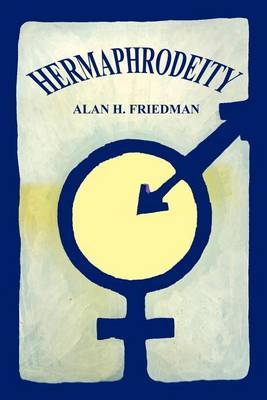 Hermaphrodeity by Alan H. Friedman