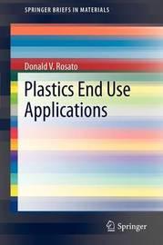 Plastics End Use Applications by Donald V Rosato