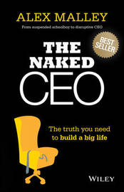 The Naked CEO by Alex Malley