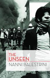The Unseen by Nanni Balestrini