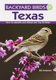 Backyard Birds of Texas by Bill Fenimore image