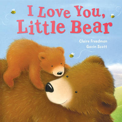 I Love You, Little Bear by Claire Freedman image