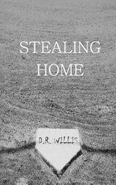 Stealing Home by D. R. Willis image