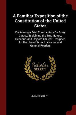 A Familiar Exposition of the Constitution of the United States by Joseph Story image