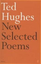 New and Selected Poems by Ted Hughes