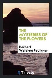 The Mysteries of the Flowers by Herbert Waldron Faulkner image