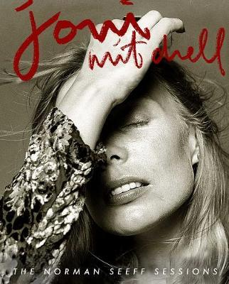 Joni: The Joni Mitchell Sessions by Seeff Norman