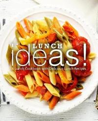 Lunch Ideas! by Booksumo Press