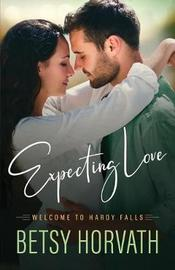 Expecting Love by Betsy Horvath