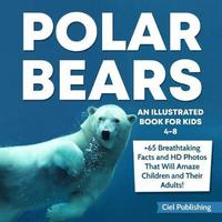 Polar Bears by Ciel Publishing