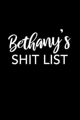 Bethany's Shit List by Bethany Name Notebooks