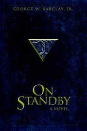 On Standby by George W Barclay Jr