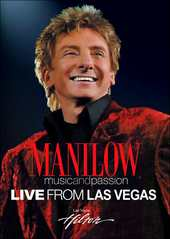 Barry Manilow - Music And Passion Live From Las Vegas on DVD