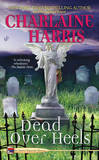 Dead Over Heels (Aurora Teagarden Mysteries #5) by Charlaine Harris
