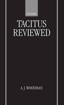 Tacitus Reviewed by A.J. Woodman