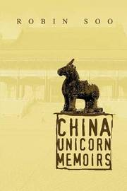 China Unicorn Memoirs by Robin Soo image