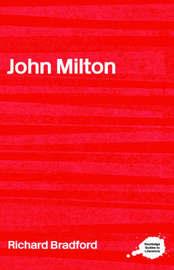 John Milton by Richard Bradford