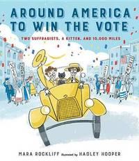 Around America To Win the Vote by Rockliff Mara