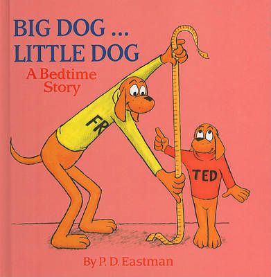 Big Dog... Little Dog by P.D. Eastman