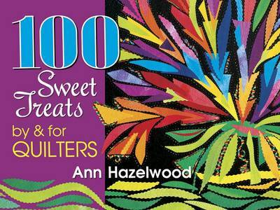 100 Sweet Treats by & for Quilters by Ann Hazelwood image