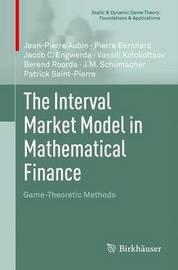 The Interval Market Model in Mathematical Finance by Jean-Pierre Aubin