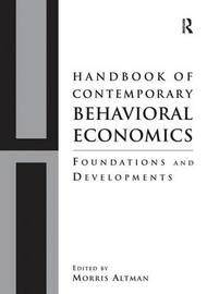 Handbook of Contemporary Behavioral Economics by Morris Altman