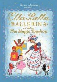 Ella Bella Ballerina and the Magic Toyshop by James Mayhew image