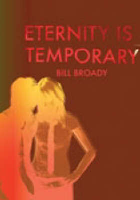 Eternity is Temporary by Bill Broady