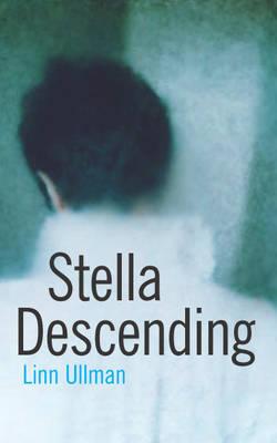 Stella Descending by Linn Ullmann