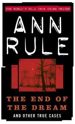 The End Of The Dream by Ann Rule image