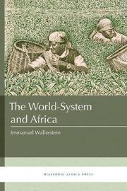 The World-System and Africa by Immanuel Wallerstein