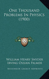 One Thousand Problems in Physics (1900) by William Henry Snyder