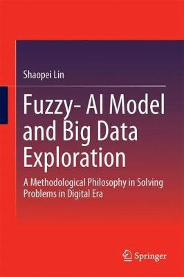 Fuzzy- AI Model and Big Data Exploration by Shaopei Lin