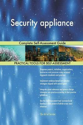 Security Appliance Complete Self-Assessment Guide by Gerardus Blokdyk image