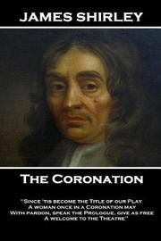 James Shirley - The Coronation by James Shirley