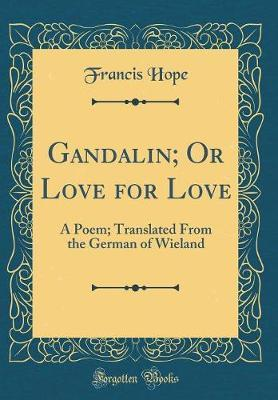 Gandalin; Or Love for Love by Francis Hope