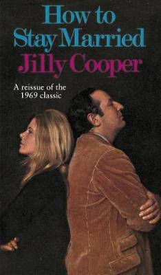 How To Stay Married by Jilly Cooper