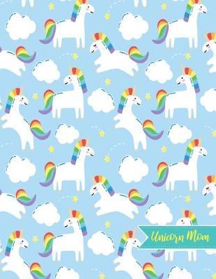 Unicorn Mom by Saniyah Barnes