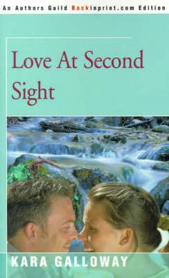 Love at Second Sight by Kara Galloway image