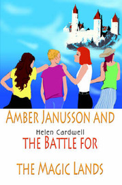 Amber Janusson and the Battle for the Magic Lands by Helen Cardwell image