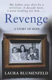 Revenge: A Story of Hope by Laura Blumenfeld image