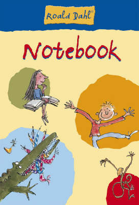 Roald Dahl Notebook by Roald Dahl