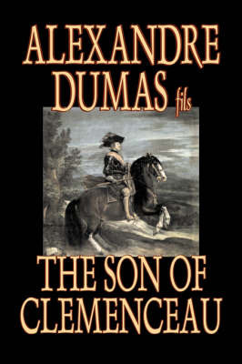 The Son of Clemenceau by Alexandre Dumas fils
