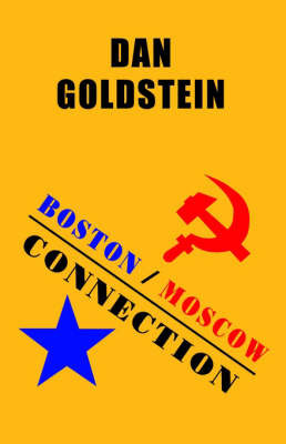 Boston / Moscow Connection by Daniel Goldstein