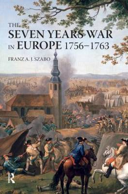 The Seven Years War in Europe by Franz A.J. Szabo image