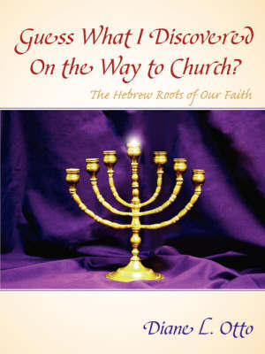 Guess What I Discovered on the Way to Church? by Diane L. Otto