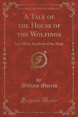 A Tale of the House of the Wolfings by William Morris