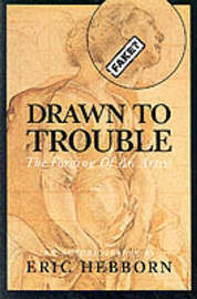 Drawn to Trouble: The Forging of an Artist by Eric Hebborn image