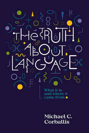 Truth About Language by Michael C. Corballis