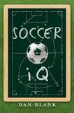 Soccer IQ: Things That Smart Players Do by Dan Blank